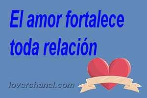 El amor fortalece toda relación